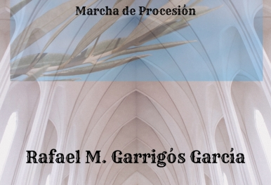 VIRGEN DE LA PAZ – Marcha de Procesión de Rafael M. Garrigós García